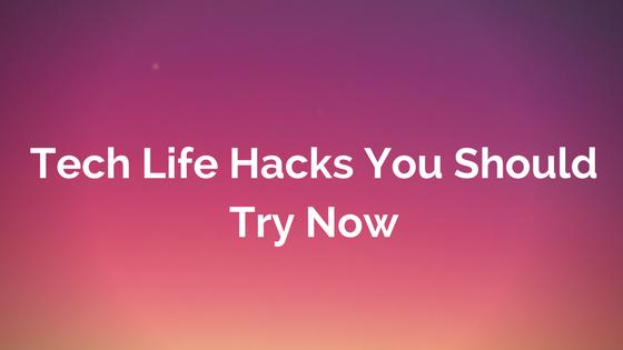tech life hacks