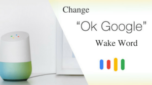 How To Change Google Home Wake Word (Can We)