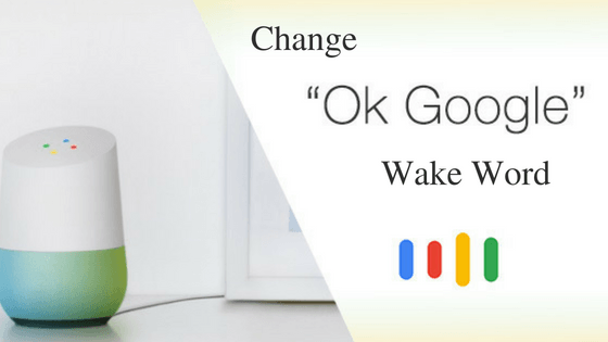 change Google home wake word