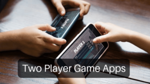 Two Player Game Apps for Android and iOS