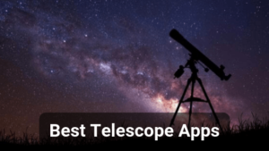 Best Telescope Apps For Android and iOS