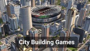 Best City Building Games for Android and iOS