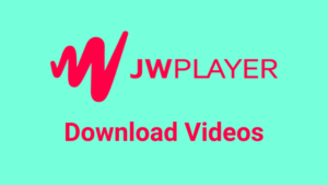 4 Simple Methods to Download JW Player Videos