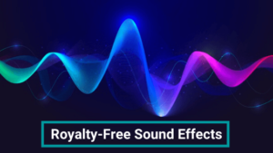 10 Best Websites to Find Royalty-Free Sound Effects