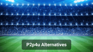 15 Best P2p4u Alternatives to Watch Sports Online