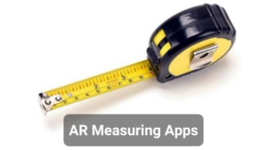 15 Best AR Measuring Apps For Android And IOS