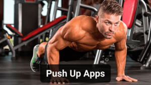10 Best Push Up Apps for Android and iOS