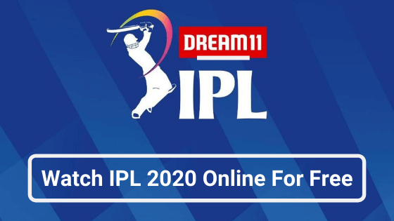 How to Watch IPL 2020 Online for Free