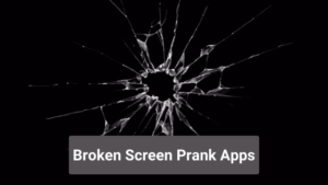 10 Best Broken Screen Prank Apps for Android and iOS