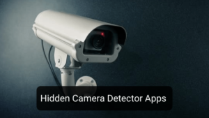 10 Best Hidden Camera Detector Apps for Android and iOS