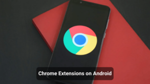 How to Install Chrome Extensions on Android Smartphones